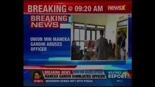 Uttar Pradesh: Women & Child Development Minister Maneka Gandhi abuses officer in Bareilly - NEWSXLIVE