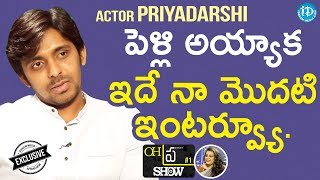 "Actor Priyadarshi Exclusive Interview || Oh""Pra"" Show #1 - IDREAMMOVIES"