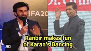 Ranbir Kapoor makes fun of Karan Johar's Dancing - IANSLIVE