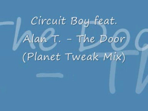 Streaming Circuit Boy & Alan T. - The Door (Planet Tweak Mix)(+Lyrics) Movie online wach this movies online Circuit Boy & Alan T. - The Door (Planet Tweak Mix)(+Lyrics)