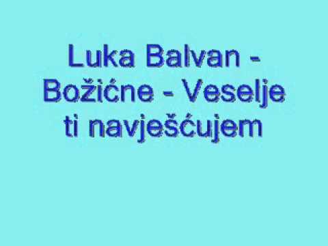 Duhovna Glazba: Luka Balvan - Božićne - Veselje ti navješćujem