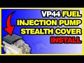 VP44 Fuel Injection Pump Stealth Cover Install - 98.5-02 Dodge #1050201
