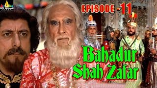 Bahadur Shah Zafar Episode - 11 | Hindi Tv Serials | Sri Balaji Video - SRIBALAJIMOVIES