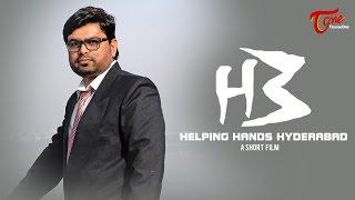 H3 (Helping Hands Hyderabad) || Telugu Short Film 2017 || By Amit Kumar Patra - TELUGUONE