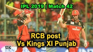 IPL 2019 | RCB post 202/4 Vs Kings XI Punjab - IANSINDIA
