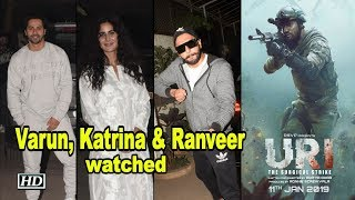 Katrina, Varun & Ranveer watched 'URI : The Surgical Strike' - IANSLIVE