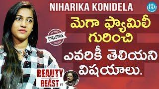 Niharika Konidela Exclusive Interview || Beauty & Beast #1 - IDREAMMOVIES