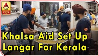 Sikh Volunteers Set Up 'Langar' For Kerala Flood Victims - ABPNEWSTV
