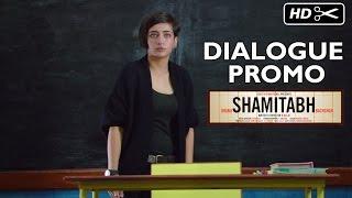 SHAMITABH | Dialogue Promo | Amitabh Bachchan, Dhanush, Akshara Haasan - EROSENTERTAINMENT