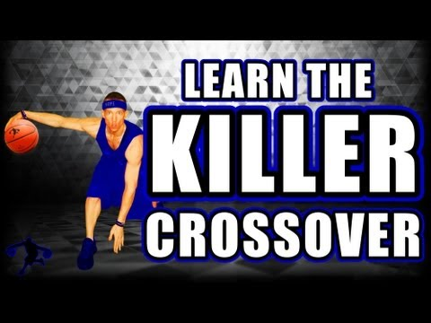 HOW TO DO THE KILLER CROSSOVER DRIBBLE!