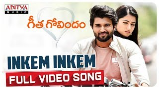 Inkem Inkem Inkem Kaavaale Full Video Song || Geetha Govindam Video Songs | Vijay, Rashmika - ADITYAMUSIC
