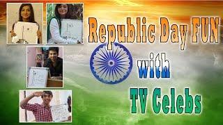 Republic Day FUN with TV Celebs - TELLYCHAKKAR