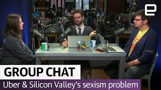 Uber & Silicon Valley have a sexism problem: The Engadget Podcast Ep. 29 - ENGADGET