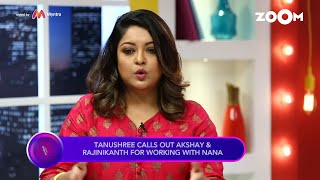 Tanushree Dutta CALLS OUT Akshay Kumar & Rajinikanth for working with Nana Patekar - ZOOMDEKHO