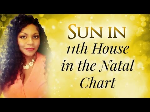 SUN IN THE 11TH HOUSE OF THE NATAL CHART