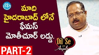 Olive Mithai Sweets MD Dora Raju Exclusive Interview - Part #2    Dil Se With Anjali - IDREAMMOVIES