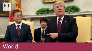 Trump casts doubt on summit with Kim Jong Un - FINANCIALTIMESVIDEOS