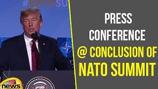 President Trump Holds  Press Conference At Conclusion Of NATO Summit | Mango News - MANGONEWS