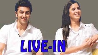 Ranbir Kapoor and Katrina Kaif in Live-In Relationship