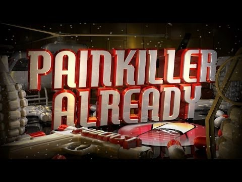 Painkiller Already 170 w/ Boogie2988