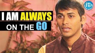 I Am Always On The Go - Haleem Khan || Talking Moves with iDream - IDREAMMOVIES