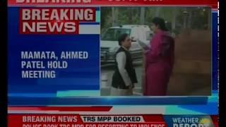 Mamata-Ahmed Patel met last evening; meeting indicates Mamata's importance - NEWSXLIVE