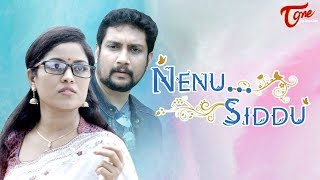 NENU SIDDU | Latest Telugu Short Film 2018 | Directed by Swaroop Rachakonda | TeluguOne - YOUTUBE