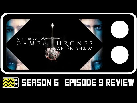 Game Of Thrones Season 6 Episode 9 Review & After Show   AfterBuzz TV