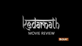 Kedarnath Movie Review: Sushant Singh Rajput starrer works in parts, Sara Ali Khan shines - INDIATV