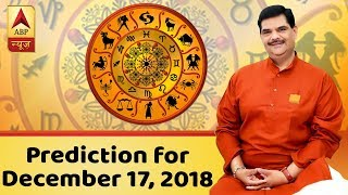 Daily Horoscope with Pawan Sinha: Prediction for December 17, 2018 - ABPNEWSTV
