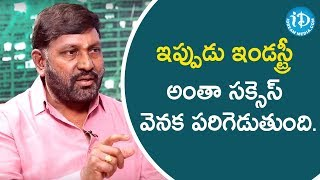 Industry is Running Behind Success at Present - Ram Prasad | Tollywood Diaries with Muralidhar #4 - IDREAMMOVIES
