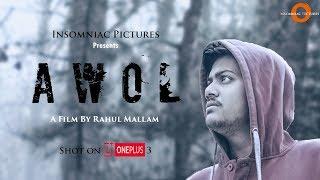 AWOL ll Thriller Short Film ll Directed by Rahul Mallam ll #ShotOnOnePlus 3 - YOUTUBE