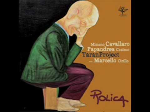 Tarantella D'Amuri - Mimmo Cavallaro, Cosimo Papandrea, Marcello Cirillo e Taranproject