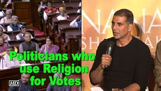 Akshay's message to politicians who use Religion for Votes - IANSLIVE