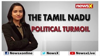 Lok Sabha Elections 2019: The Tamil Nadu Political Turmoil - NEWSXLIVE