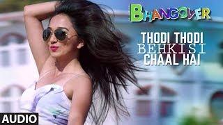Thodi Thodi Behki Si Chaal Hai Full Audio Song | Journey Of Bhangover - TSERIES
