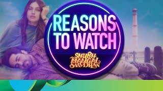 Reasons to Watch - Shubh Mangal Saavdhan | Ayushmann Khurrana & Bhumi Pednekar - EROSENTERTAINMENT