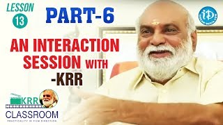 K Raghavendra Rao Classroom - Lesson 13 - Part#6 || An Interaction Session With KRR - IDREAMMOVIES