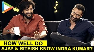 ENTERTAINING QUIZ: Ajay Devgn & Riteish Deshmukh's Closely Fought Battle on Indra Kumar - HUNGAMA