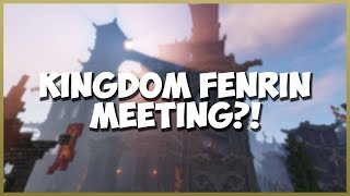 Thumbnail van THE KINGDOM FENRIN MEETING?!