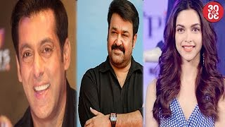 Salman Khan Eager To Watch Mohanlal's 'Phulimurgan' | Deepika To Endorse A Lighting Brand
