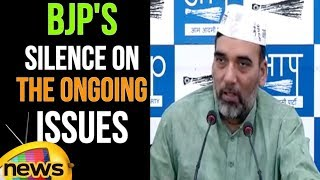 Gopal Rai Speaks About BJP's Silence On The Ongoing Issues | Mango News - MANGONEWS