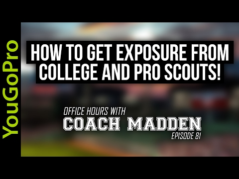 How to get EXPOSURE from College and Pro Baseball Scouts!  [Office Hours with Coach Madden] Ep.81