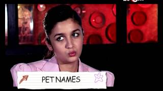 Genext - Alia Bhatt REVEALS her pet names