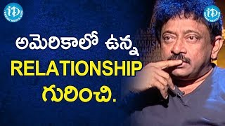 అమెరికాలో ఉన్న Relationship గురించి.- RGV About Moral Values | Ramuism 2nd Dose - IDREAMMOVIES