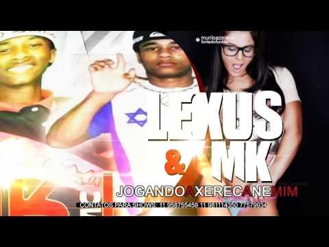 Mc Lexus Part. MK - Jogando a Xereca em Mim - Música Nova 2014 ' ♪ ( Lado Sul ) Lançamento 2014.