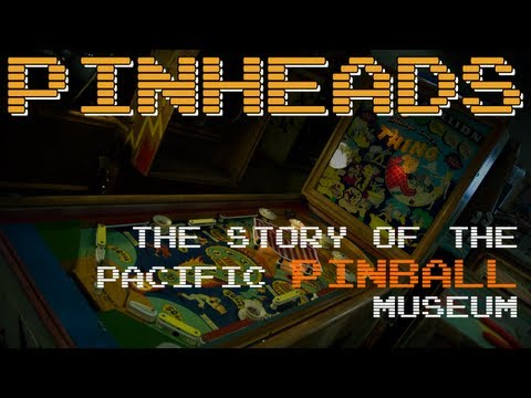 Pinheads - The Story of the Pacific Pinball Museum