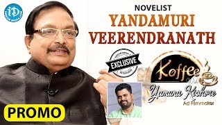 Yandamuri Veerendranath Exclusive Interview - Promo || Koffee With Yamuna Kishore #24 - IDREAMMOVIES