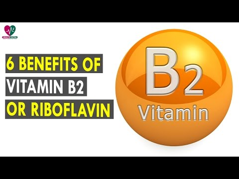 6 Benefits Of Vitamin B2 Or Riboflavin || Health Sutra - Best Health Tips