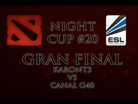DOTA 2 - ESL 20# Night Cup - Gran Final - CANAL G40 vs KARONT3 - Viciuslab